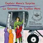 Captain Mama's Surprise: La Sorpresa de Capitan Mama by Graciela Tiscareno-Sato (Paperback / softback, 2016)