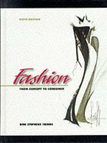 Fashion : From Concept to Consumer by Frings, Gini Stephens