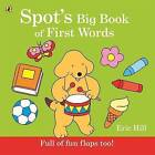 Spot's Big Book of First Words by Eric Hill (Board book, 2014)