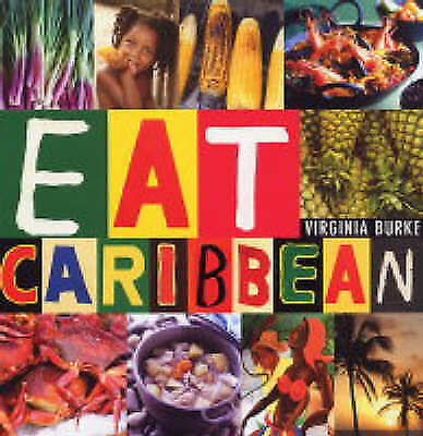 Eat Caribbean: The Best of Caribbean Cookery, Acceptable, Burke, Virginia, Book
