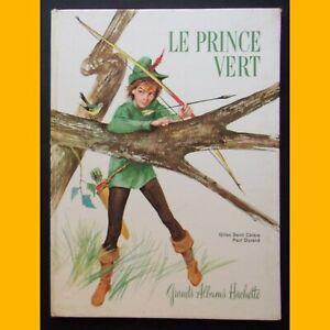 Grands-Albums-Hachette-LE-PRINCE-VERT-Gilles-de-Saint-Cerere-Paul-Durand-1962