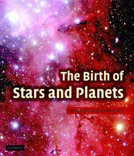 The Birth Of Stars und Planeten von Bally, John