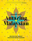 Amazing Malaysian: Recipes for Vibrant Malaysian Home-Cooking by Norman Musa (Hardback, 2016)