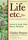 Life, etc.: Advice for the Real World by Charley Swayne (Paperback, 1996)