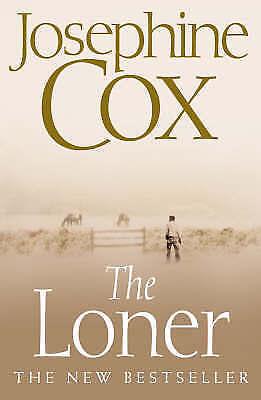 """AS NEW"" Cox, Josephine, The Loner Book"