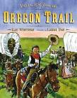 Voices from the Oregon Trail by Kay Winters (Hardback, 2014)