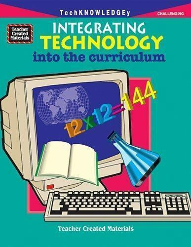 Integrating Technology into the Curriculum paperback