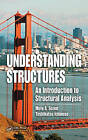 Understanding Structures: An Introduction to Structural Analysis by Toshikatsu Ichinose, Mete A. Sozen (Hardback, 2008)