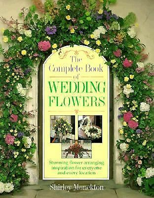 Shirley Monckton - Complete Bk Wedding Flowers (1995) - Used - Trade Paper