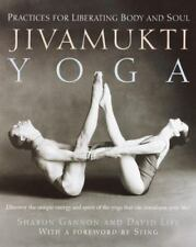 Jivamukti Yoga : Practices for Liberating Body and Soul by Sharon Gannon and David Life (2002, Paperback)
