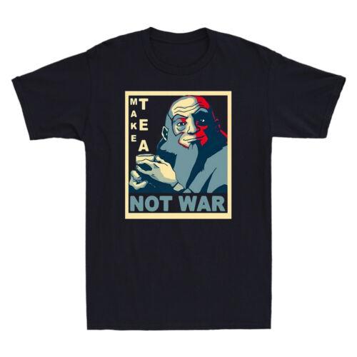 Uncle Iroh Make Tea Not War Funny Graphic Men/'s T-Shirt Cotton Black Navy Tee