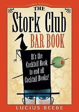 NEW The Stork Club Bar Book Lucius Beebe Cocktail Hardcover New York City Party