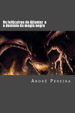 Os Feiticeiros de Atlantez : O Dom�nio Da Magia Negra by Andr� Pereira (2013,...