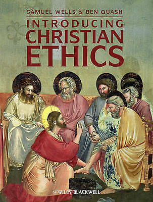 Introducing Christian Ethics (Wiley Desktop Editions) by Quash, Ben Paperback