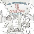 The Adventures of PB and Brown Bear 9781449018177 Paperback