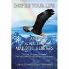 Inspire Your Life and Soar The Majestic Heights 9781425997229 Odhiambo