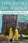 This Much I Can Tell You by MCC Refugee Services (Paperback / softback, 2011)