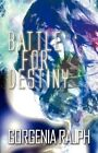 Battle for Destiny 9781448938131 by Gorgenia Ralph Paperback