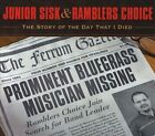 Story of the Day That I Died [Digipak] by Junior Sisk & Ramblers Choice (CD, Mar-2013, Rebel Records)