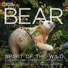 Bear: Spirit of the Wild by Paul Nicklen (Hardback, 2009)