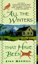 All the Winters That Have Been Maxwell, Evan Mass Market Paperback
