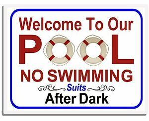 Welcome-To-Our-Pool-No-Swimming-Suits-After-Dark-Laminated-Funny-Pool-Sign