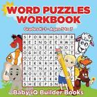 Word Puzzles Workbook | Grades K-1 - Ages 5 to 7 Baby IQ Builder Books