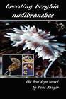 Breeding Berghia Nudibranches the Best Kept Secret by Dene Banger (Paperback / softback)