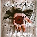 Fright Night - Play Of Pain (2010)