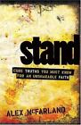Stand : Core Truths You Must Know for an Unshakable Faith by Alex McFarland (2005, Paperback)