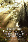 Finding the Pathway That Lead to Holiness and Sanctification by Marquerite Blitch, Dr Marquerite Blitch (Paperback / softback, 2011)