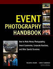 Event Photography Handbook: How to Make Money Photographing Award Ceremonies, Corporate Functions and Other Special Occassions by James P. Goodridge, William Folsom (Paperback, 2008)