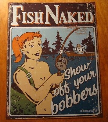 FISH NAKED SHOW OFF YOUR BOBBERS Fisherman Boat Rustic Fishing Lodge Cabin Sign