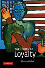 The Limits of Loyalty by Simon Keller (Paperback, 2010)