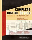 Complete Digital Design: A Comprehensive Guide to Digital Electronics and Computer System Architecture by Mark Balch (Paperback / softback, 2003)