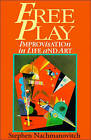 Free Play: Improvisation in Life and Art by Stephen Nachmanovitch (Paperback, 1993)