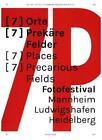 [7p]: [7] Orte [7] Prekäre Felder von Urs Stahel (2015, Taschenbuch)