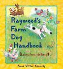 Ragweed's Farm Dog Handbook by Anne Vittur Kennedy (2015, Picture Book)