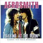 Baying at the Moon: Classic 1978 Radio Broadcast by Aerosmith (CD, Jan-2014, Chrome Dreams (USA))