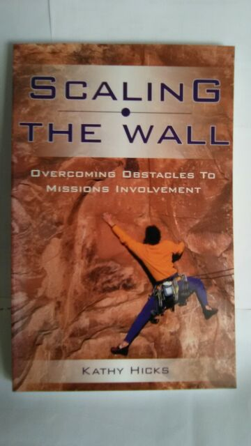 Kathy Hicks: Scaling The Wall, Overcoming Obstacles To Missions Involvement 1-2