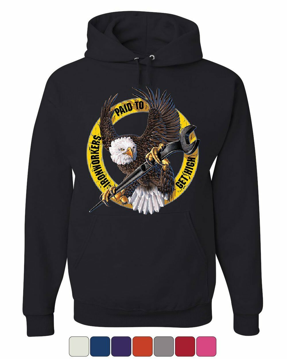 Ironworkers Paid to Get High Hoodie Construction Workers Union Sweatshirt
