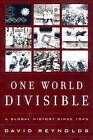 One World Divisible: A Global History Since 1945 by David Reynolds (Paperback, 2001)