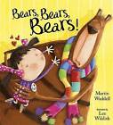 Bears, Bears, Bears by Martin Waddell (Paperback, 2014)
