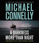 A Harry Bosch Novel: A Darkness More Than Night by Michael Connelly (2010, CD, Unabridged)