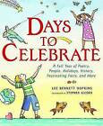 Days to Celebrate: A Full Year of Poetry, People, Holidays, History, Fascinating Facts, and More by Lee Bennett Hopkins (Hardback, 2004)