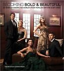 Becoming Bold & Beautiful  : 25 Years of Making the World's Most Popular Daytime Soap Opera by Sourcebooks (Hardback, 2012)