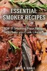Smoker Recipes: Essential Top 51 Smoking Meat Recipes That Will Make You Cook Like a Pro by Daniel Hinkle, Marvin Delgado, Ralph Replogle (Paperback / softback, 2015)