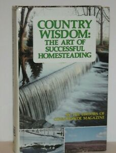 Country Wisdom: The Art of Successful Homesteading