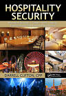 Hospitality Security: Managing Security in Today's Hotel, Lodging, Entertainment and Tourism Environment by Darrell Clifton (Hardback, 2012)
