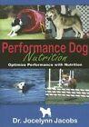 Performance Dog Nutrition 9780975963401 by Jocelynn Jacobs Paperback